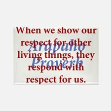 When We Show Our Respect Rectangle Magnet