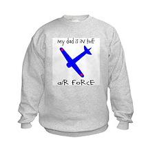 My Dad is in the Air Force Sweatshirt