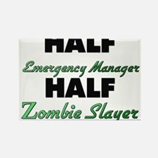 Half Emergency Manager Half Zombie Slayer Magnets