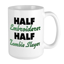 Half Embroiderer Half Zombie Slayer Mugs