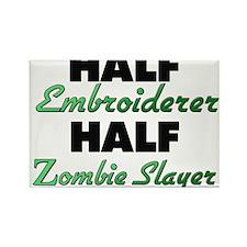 Half Embroiderer Half Zombie Slayer Magnets