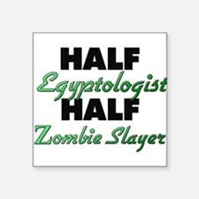 Half Egyptologist Half Zombie Slayer Sticker