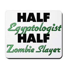 Half Egyptologist Half Zombie Slayer Mousepad
