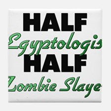 Half Egyptologist Half Zombie Slayer Tile Coaster