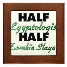 Half Egyptologist Half Zombie Slayer Framed Tile