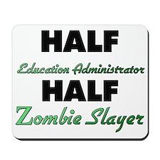 Half Education Administrator Half Zombie Slayer Mo