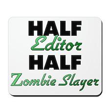 Half Editor Half Zombie Slayer Mousepad