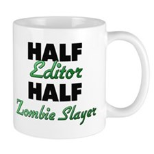 Half Editor Half Zombie Slayer Mugs