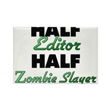 Half Editor Half Zombie Slayer Magnets