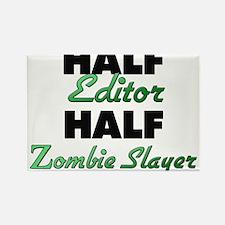 Half Editor Half Zombie Slayer Magnets
