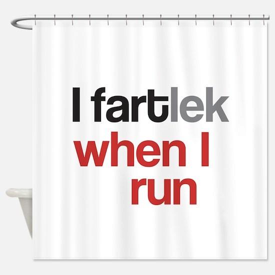 Funny I FARTlek © Shower Curtain