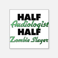 Half Audiologist Half Zombie Slayer Sticker