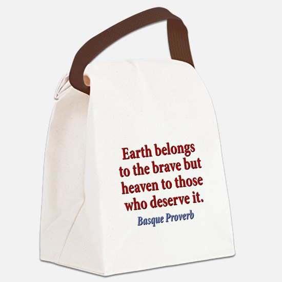 Earth Belongs To The Brave Canvas Lunch Bag
