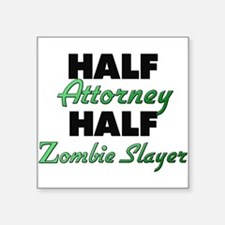 Half Attorney Half Zombie Slayer Sticker