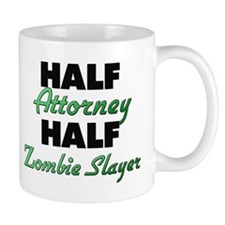 Half Attorney Half Zombie Slayer Mugs