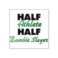Half Athlete Half Zombie Slayer Sticker
