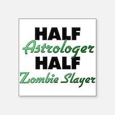 Half Astrologer Half Zombie Slayer Sticker