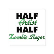 Half Artist Half Zombie Slayer Sticker