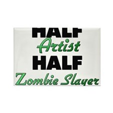 Half Artist Half Zombie Slayer Magnets