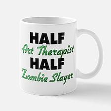 Half Art Therapist Half Zombie Slayer Mugs