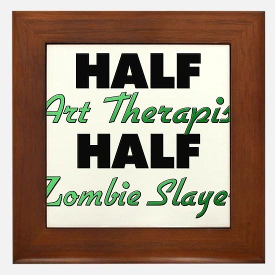 Half Art Therapist Half Zombie Slayer Framed Tile
