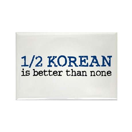 1/2 Korean Is Better Than None Rectangle Magnet