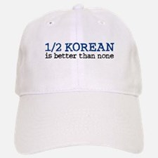 1/2 Korean Is Better Than None Baseball Baseball Cap