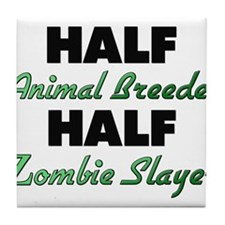 Half Animal Breeder Half Zombie Slayer Tile Coaste