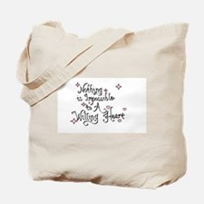 Nothing is Impossible to A Willing Heart Tote Bag