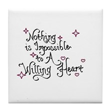 Nothing is Impossible to A Willing Heart Tile Coas