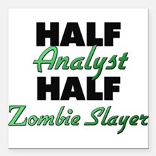 Half Analyst Half Zombie Slayer Square Car Magnet