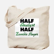 Half Analyst Half Zombie Slayer Tote Bag