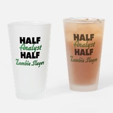 Half Analyst Half Zombie Slayer Drinking Glass