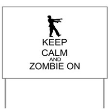 Keep Calm And Zombie On Yard Sign