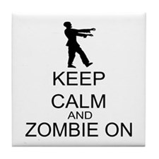 Keep Calm And Zombie On Tile Coaster