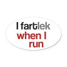 Funny I FARTlek © Oval Car Magnet