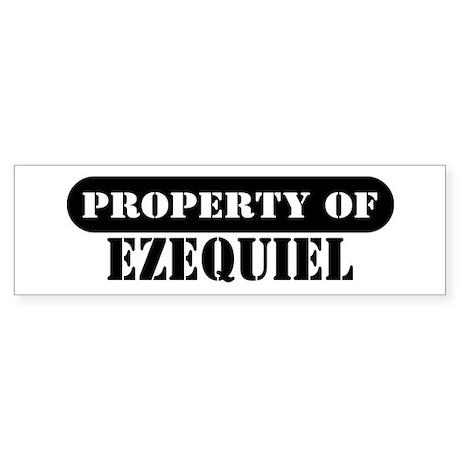 Property of Ezequiel Bumper Sticker