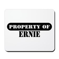 Property of Ernie Mousepad
