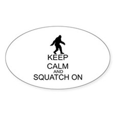 Keep Calm And Squatch On Decal