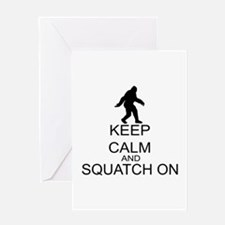 Keep Calm And Squatch On Greeting Card