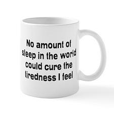 Sleep Versus Tiredness Mug