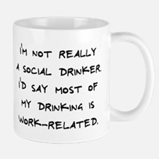Drinking Is Work-Related Mug