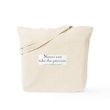 Nurses can take the pressure Tote Bag