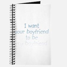 I want your boyfriend... Journal