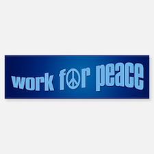WORK FOR PEACE Bumper Bumper Bumper Sticker