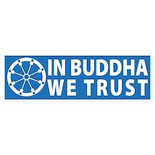 Trust Buddha Bumper Bumper Sticker