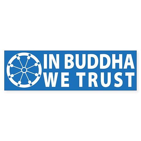Trust Buddha Bumper Sticker