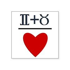"Gemini + Taurus = Love Square Sticker 3"" x 3"""