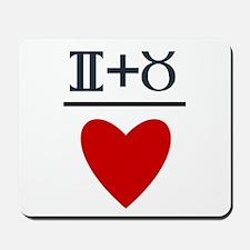 Gemini + Taurus = Love Mousepad