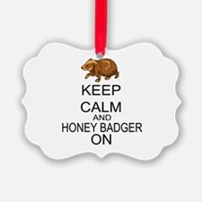 Keep Calm And Honey Badger On Ornament